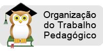Organização do Trabalho Pedagógico