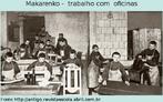 Makarenko queria formar crianças capazes de dirigir a própria vida no presente e a vida do país no futuro. Exercícios físicos, trabalhos manuais, recreação, excursões, aulas de música e idas ao teatro faziam parte da rotina.  O trabalho em oficinas na Colonia Gorki fazia parte do método: recurso para a autogestão da escola. Foi assim que ele dirigiu um colégio interno (na zona rural) cheio de crianças e jovens infratores, muitos órfãos, que mal sabiam ler e escrever, numa época em que o modelo de escola e de sociedade estavam em xeque.