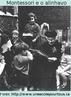 Maria Montessori (1870-1952), médica e pedagoga italiana, ganhou destaque pelas técnicas inovadoras usadas em jardins de infância e primeiras séries do ensino formal. A manipulação de objetos tem importância central em seu modelo. Dessa forma, pés e as mãos têm grande destaque nos exercícios sensoriais criados por Montessori.  O sistema Além Material Dourado e o Alfabeto Móvel, desenvolveu a técnica do alinhavo