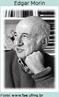 Edgar Morin (1921-...) Economista, Político, Historiador, Geógrafo e Advogado francês. Em sua defesa da religação dos saberes, Morin tocou numa inquietação disseminada nos dias atuais, quando a tecnologia permite um acesso inédito às informações. Por isso, em 1999 a ONU - Organização das Nações Unidas - solicitou para que ele sistematizasse um conjunto de reflexões que servissem como ponto de partida para se repensar a educação do próximo milênio. Assim, nasceu o texto Os Sete Saberes Necessários à Educação do Futuro.